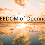 Reflections by Lady Chap – FREEDOM of Openness